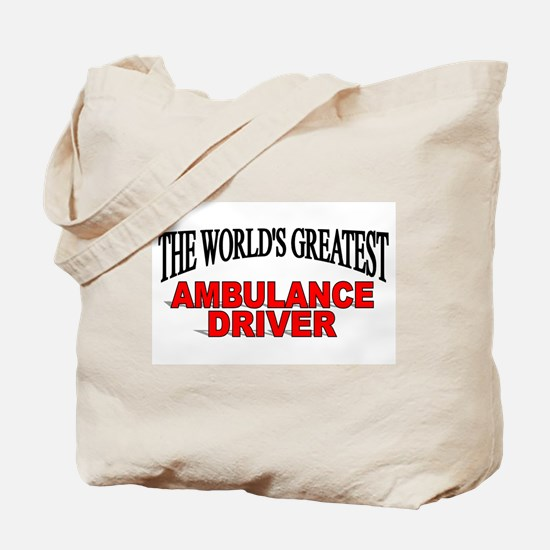 """The World's Greatest Ambulance Driver"" Tote Bag"