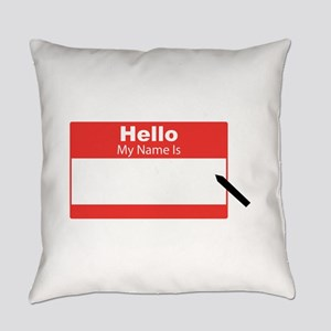 My Name Is Everyday Pillow