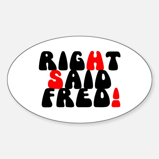 RIGHT SAID FRED! - Decal