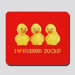 I Love Rubber Ducks Mousepad