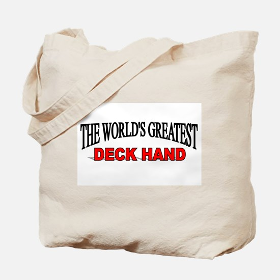 """The World's Greatest Deck Hand"" Tote Bag"