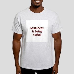 happiness is being Vashti Light T-Shirt