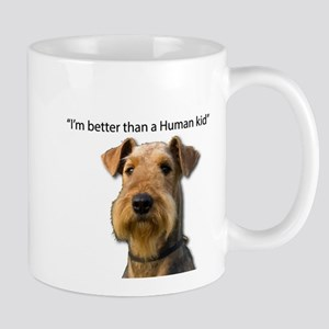 Airedale is better than a child Mugs