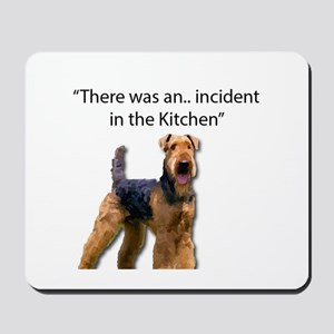 """Airedale Caused """"Incident"""" in Kitchen Mousepad"""
