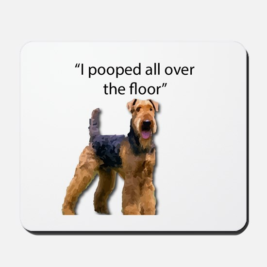 Airedale pooped all over the floor Mousepad