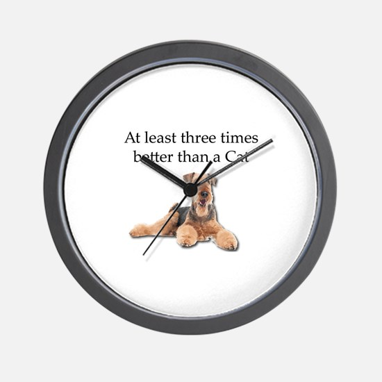 Airedales Three Times Better than Cats Wall Clock