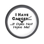 I Have Cancer It Does Not Have Me Wall Clock