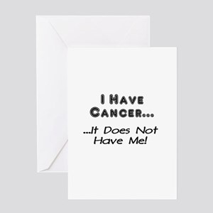 I Have Cancer It Does Not Have Me Greeting Card