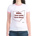 Ohio, Your Mom Lives There Jr. Ringer T-Shirt