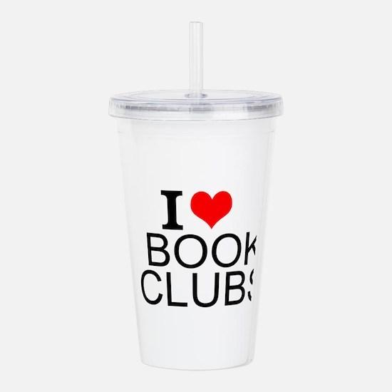 I Love Book Clubs Acrylic Double-wall Tumbler