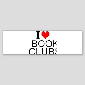 I Love Book Clubs Bumper Sticker