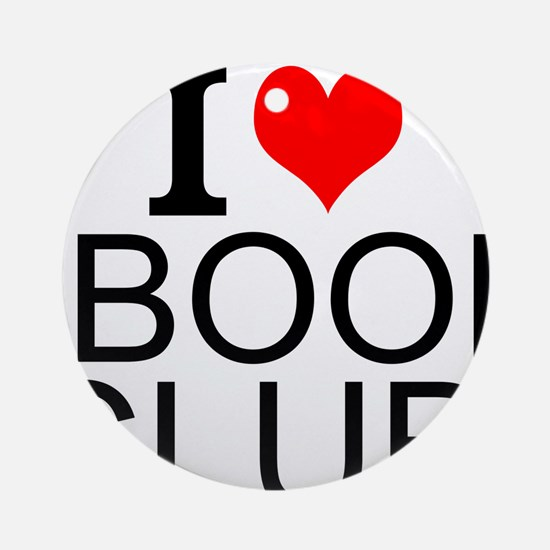 I Love Book Clubs Round Ornament