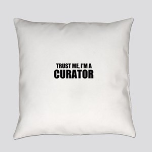 Trust Me, I'm A Curator Everyday Pillow