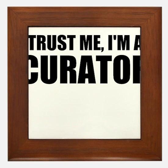 Trust Me, I'm A Curator Framed Tile