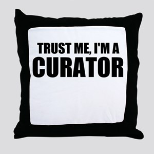Trust Me, I'm A Curator Throw Pillow