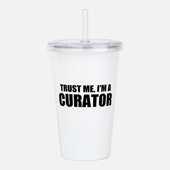 Trust Me, I'm A Curator Acrylic Double-wall Tumble