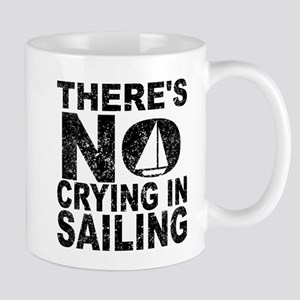 There's No Crying In Sailing Mugs