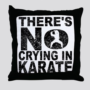 There's No Crying In Karate Throw Pillow