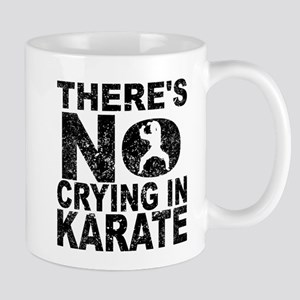 There's No Crying In Karate Mugs