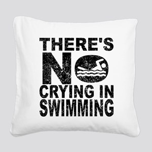 There's No Crying In Swimming Square Canvas Pillow