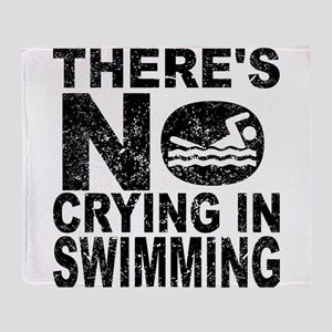 There's No Crying In Swimming Throw Blanket