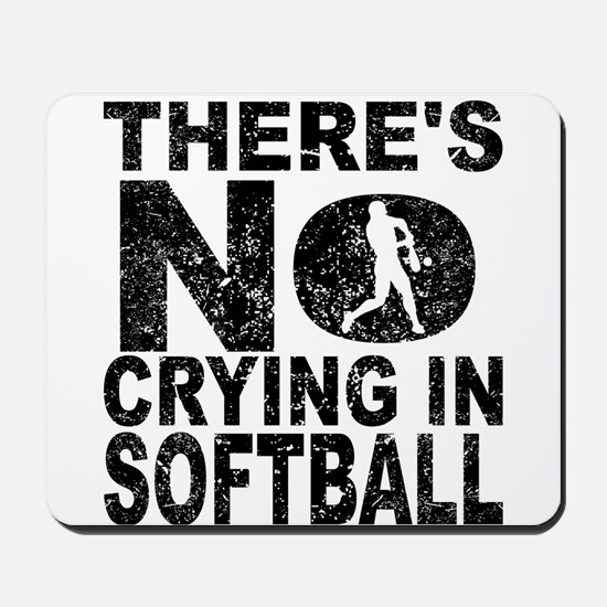 There's No Crying In Softball Mousepad