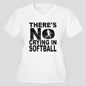 There's No Crying In Softball Plus Size T-Shirt
