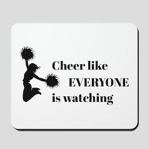 Cheer Like EVERYONE is Watching Mousepad