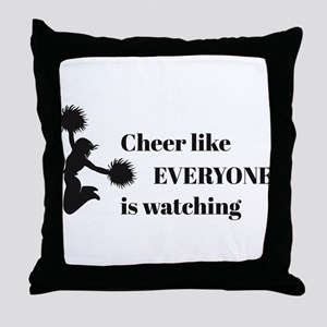 Cheer Like EVERYONE is Watching Throw Pillow