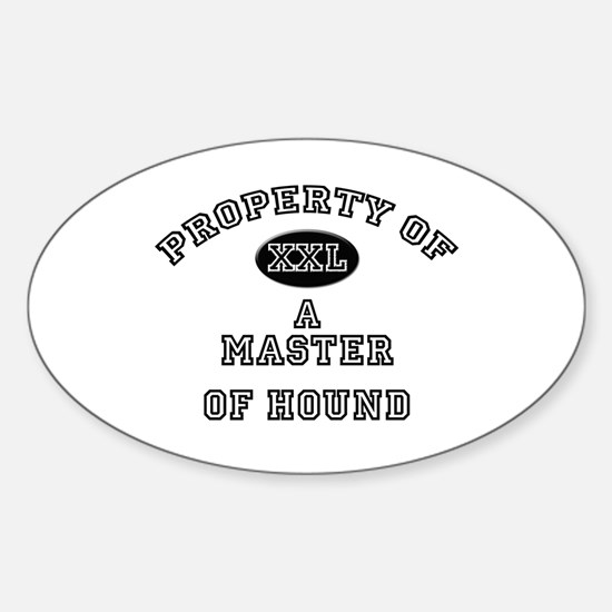 Property of a Master Of Hound Oval Decal