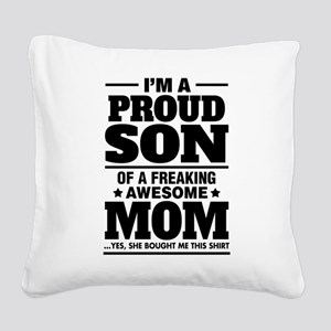 I'm A Proud Son Of A Freaking Awesome Mom Square C