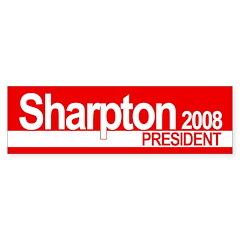 AL SHARPTON PRESIDENT 2008 Bumper Bumper Sticker