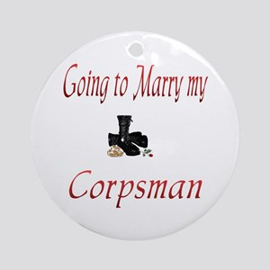 Going to marry my corpsman Ornament (Round)