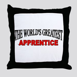 """The World's Greatest Apprentice"" Throw Pillow"