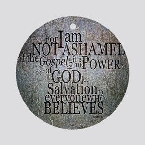 ROMANS 1:16 Not Ashamed Round Ornament