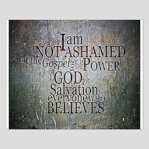 ROMANS 1:16 Not Ashamed Posters
