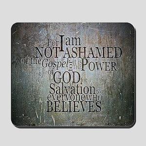 ROMANS 1:16 Not Ashamed Mousepad
