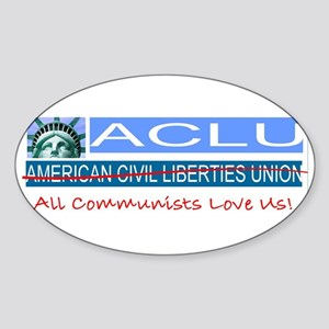 ACLU=All Communists Love Us Oval Sticker