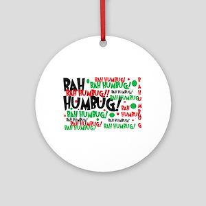 BAH HUMBUG!! Round Ornament