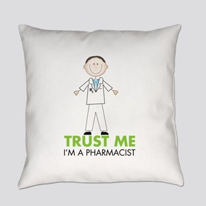 TRUST ME I'M A PHARMACIST Everyday Pillow