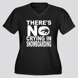There's No Crying In Snowboarding Plus Size T-Shir
