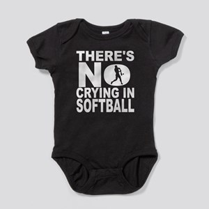 There's No Crying In Softball Baby Bodysuit