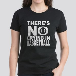 There's No Crying In Basketball T-Shirt