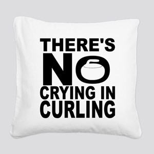 There's No Crying In Curling Square Canvas Pillow