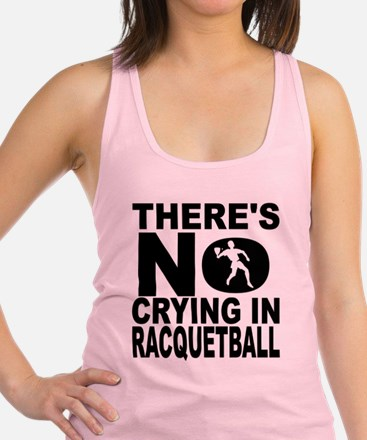 There's No Crying In Racquetball Racerback Tank To