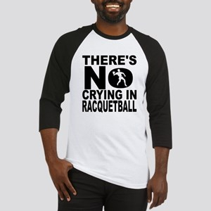 There's No Crying In Racquetball Baseball Jersey