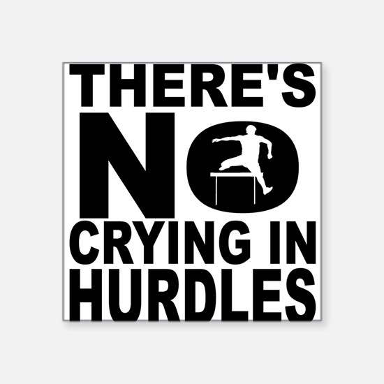 There's No Crying In Hurdles Sticker