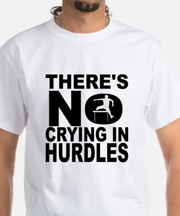 There's No Crying In Hurdles T-Shirt