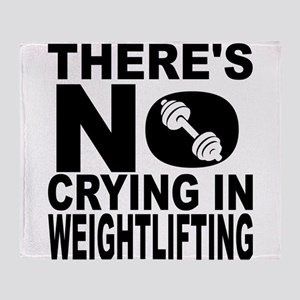 There's No Crying In Weightlifting Throw Blanket