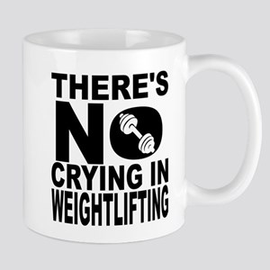 There's No Crying In Weightlifting Mugs